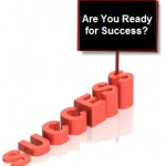 Are You Ready for Success?